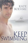 Keep Swimming - Kade Boehme