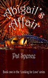 Abigail's Affair (The 'Looking for Love' Series Book 1) - Pat Spence