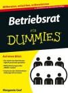 Betriebsrat für Dummies (Für Dummies) (German Edition) - Margarete Graf