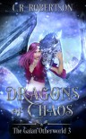 Dragons of Chaos (The Gaian Otherworld #3) - C.R. Robertson