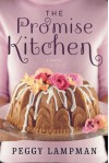 The Promise Kitchen: A Novel - Peggy Lampman