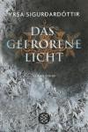 Das gefrorene Licht - Yrsa Sigurðardóttir, Tina Flecken