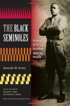 The Black Seminoles: History of a Freedom-Seeking People -