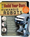 Build Your Own Humanoid Robots: 6 Amazing and Affordable Projects - Karl Williams