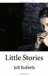 Little Stories - Jeff Roberts