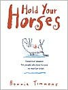 Hold Your Horses: Nuggets of Truth for People Who Love Horses...No Matter What - Bonnie Timmons