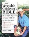 The Vegetable Gardener's Bible: Discover Ed's High-Yield W-O-R-D System for All North American Gardening Regions - Edward C. Smith, John Storey