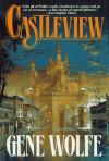 Castleview - Gene Wolfe