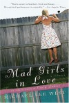 Mad Girls in Love: A Novel - Michael Lee West