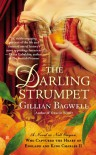 The Darling Strumpet: A Novel of Nell Gwynn, Who Captured the Heart of England and King Charles - Gillian Bagwell