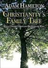 Christianity's Family Tree: Planning Kit - Adam Hamilton