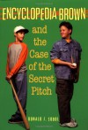 Encyclopedia Brown and the Case of the Secret Pitch - Donald J. Sobol, Leonard W. Shortall