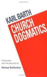 Church Dogmatics - Karl Barth, Geoffrey William Bromiley