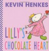 Lilly's Chocolate Heart - Kevin Henkes