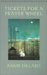 Tickets for a Prayer Wheel (Wesleyan Poetry Series) - Annie Dillard, Michael Collier