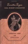 Loretta Lynn - Coal Miner's Daughter - Loretta Lynn;George Vecsey