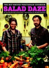 The Hot Knives Vegetarian Cookbook: Salad Daze - Alex Brown, Evan George