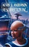 Resurrection Inc. - KEVIN J. ANDERSON