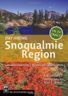 Day Hiking Snoqualmie Region: Cascade Foothills/I-90 Corridor/Alpine Lakes - Dan A. Nelson