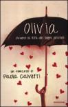 Olivia: Ovvero la lista dei sogni possibili - Paola Calvetti