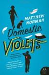 Domestic Violets - Matthew Norman