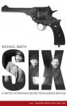 MI6: The Real James Bonds 1909-1939 - Michael Smith