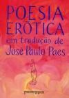 Poesia erótica em tradução - José Paulo Paes