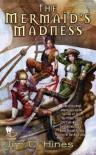 The Mermaid's Madness - Jim C. Hines