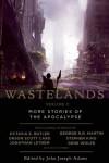 Wastelands II: More Stories of the Apocalypse - John Joseph Adams