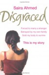 Disgraced - Saira Ahmed, Andrew   Crofts