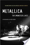 Metallica: This Monster Lives: The Inside Story of Some Kind of Monster - Joe Berlinger, Greg Milner