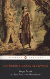 Hope Leslie: or, Early Times in the Massachusetts (Penguin Classics) - Catharine Maria Sedgwick, Carolyn L. Karcher