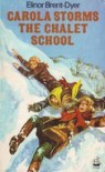 Carola Storms the Chalet School - Elinor M. Brent-Dyer