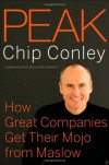Peak: How Great Companies Get Their Mojo from Maslow - Chip Conley