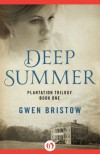 Deep Summer (Plantation Trilogy, 1) - Gwen Bristow