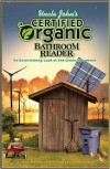 Uncle John's Certified Organic Bathroom Reader - Bathroom Readers' Institute