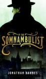 The Somnambulist - Jonathan Barnes