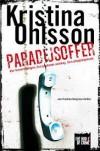 Paradijsoffer (Fredrika Bergman and Alex Recht #4)  - Kristina Ohlsson