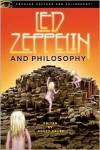 Led Zeppelin and Philosophy: All Will Be Revealed - Scott Calef