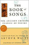 Book of Songs - Arthur Waley (Translator),  Foreword by Stephen Owen