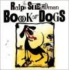 The Ralph Steadman Book of Dogs - Ralph Steadman