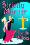 Strictly Murder - Lynda Wilcox