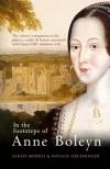 In the Footsteps of Anne Boleyn - Sarah  Morris, Natalie Grueninger