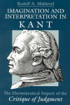 Imagination and Interpretation in Kant: The Hermeneutical Import of the Critique of Judgment - Rudolf A. Makkreel