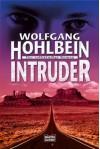 Intruder: Chronik eines Albtraums: Fünfter Tag (German Edition) - Wolfgang Hohlbein