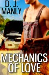 Mechanics Of Love - D.J. Manly
