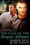 The Case Of The Dragon's Dilemma - Amber Kell, RJ Scott