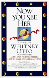 Now You See Her - Whitney Otto