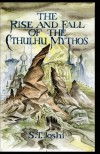 The Rise and Fall of the Cthulhu Mythos - S.T. Joshi
