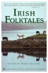 Irish Folktales (Pantheon Fairy Tale and Folklore Library) - Henry Glassie